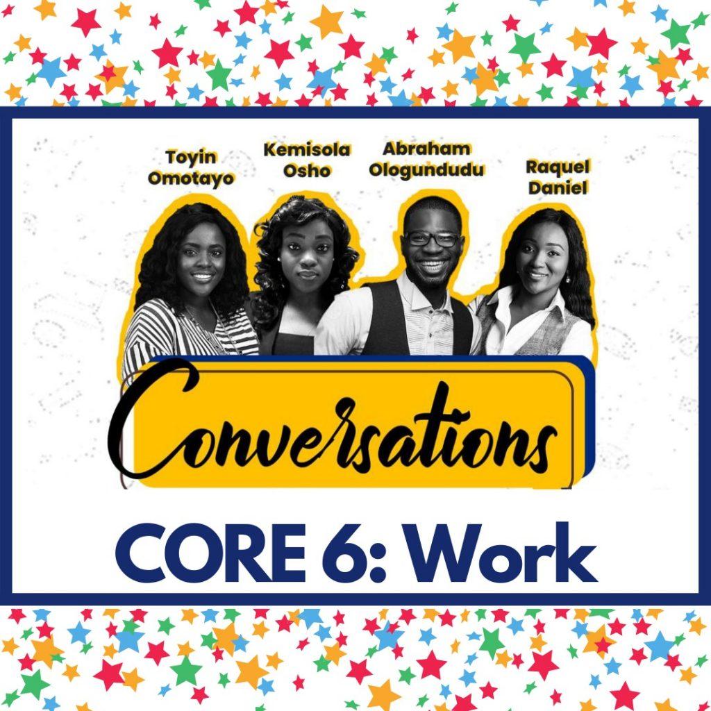 Core 6 - Work